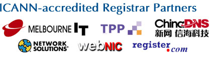 Network Solutions (Verisign, USA), Melbourne IT (Australia), TPP Internet (Australia), WebNIC.cc (Malaysia), IP Mirror (Singapore), ChinaDNS (PayCenter.com.cn, China), Register.com (USA)